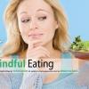Mindful Eating: riscoprire il rapporto col cibo grazie alla mindfulness